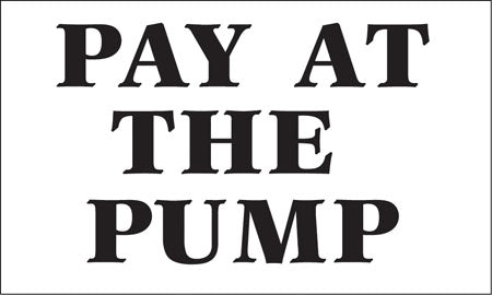 "Pay At The Pump- 5""w x 3""h Decal"