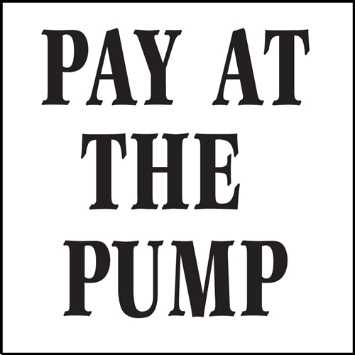 "Pay at the Pump-  6""w x 6""h Decal"