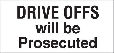 "Drive Offs Will Be Prosecuted- 13""w x 6""h Decal"