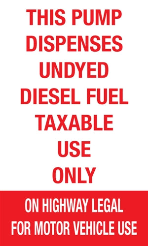 "Pump Dispenses Undyed Diesel Fuel- 6""w x 10""h Decal"