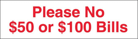 "Please No $50 Or $100 Bills- 7""w x 2""h Decal"