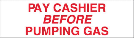 "Pay Cashier Before Pumping- 7""w x 2""h Decal"