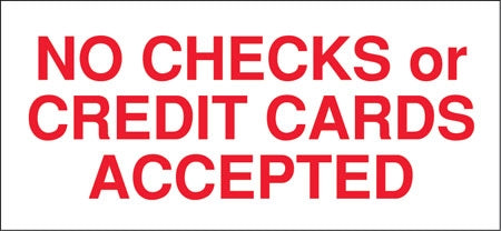 """No Checks Or Credit Cards Accepted""  13"" w x 6"" h Decal"