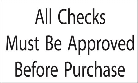 """All Checks Must Be Approved Before Purchase"" Decal"