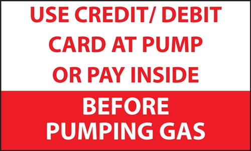 "Use Credit/Debit or Pay at the Pump- 5""w x 3""h Decal"