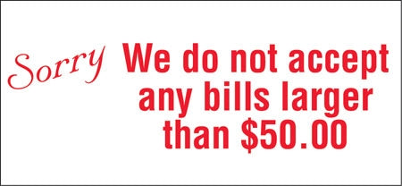 """Sorry We Do Not Accept Bills Larger Than $50"" Decal"