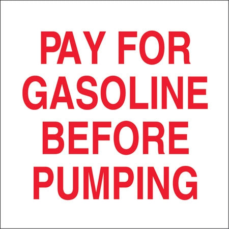 "Pay For Gas Before Pumping- 6""w x 6""h Decal"