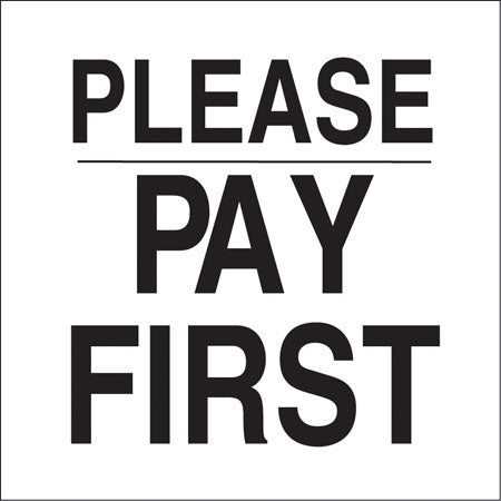 "Please Pay First- 6""w x 6""h Decal"
