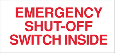 "Decal- ""Emergency Shut Off Switch Inside"""
