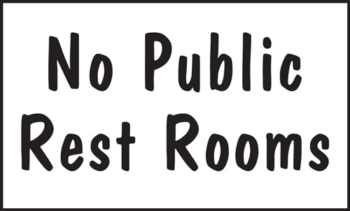 "No Public Restrooms- 5""w x 3""h Decal"