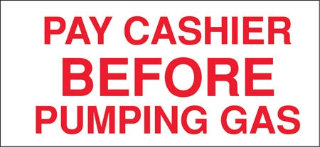 "Pay Cashier Before Pumping- 13""w x 6""h Decal"