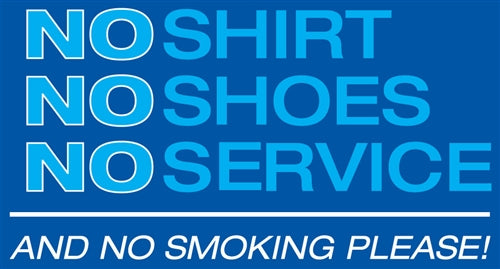 "No Shirt No Shoes No Service- 13""w x 6""h Decal"