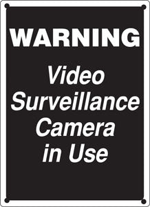 "Video Surveillance Camera In Use- 12""w x 16""h Black on White Sign"