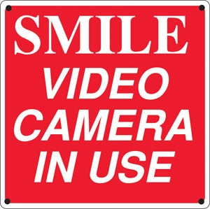 "SMILE VIDEO CAMERA IN USE- 12""w x 12""h Aluminum Sign"