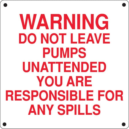 """Warning Do Not Leave Pump"" Aluminum Sign"