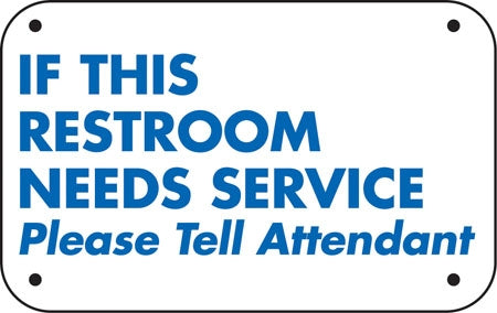 "If This Restroom Needs Service- 12""w x 6""h Aluminum Sign"