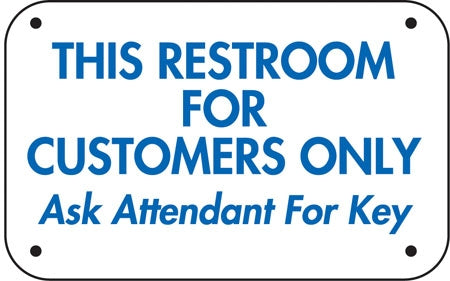 "This Restroom For Customers Only- 12""w x 6""h Aluminum Sign"