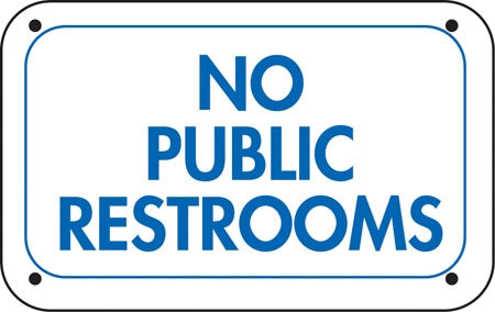 "No Public Restrooms- 12""w x 6""h Aluminum Sign"