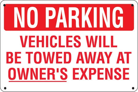"No Parking Vehicles Will Be Towed- 24""w x 16""h Aluminum Sign"