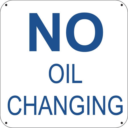 "No Oil Changing- 6""w x 6""h Aluminum Sign"