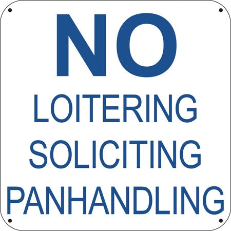 "No Loitering Soliciting Panhandling- 6""w x 6""h Aluminum Sign"