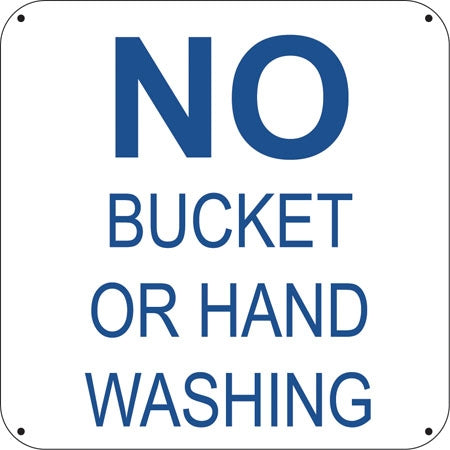"No Bucket or Hand Washing- 6""w x 6""h Aluminum Sign"