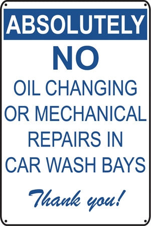 "Absolutely No Oil Changing- 16""w x 24""h Aluminum Sign"