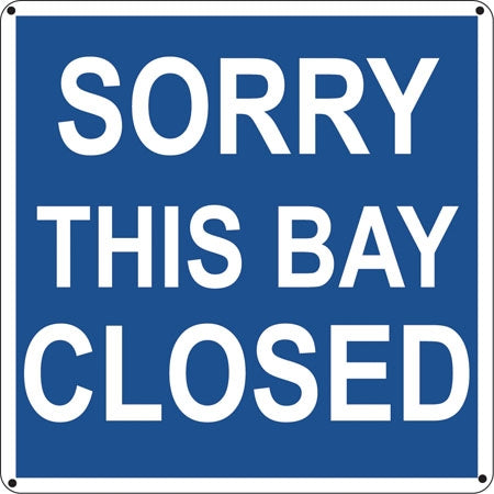"Aluminum Sign- ""Sorry This Bay Closed"""