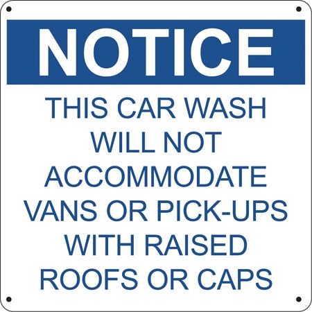 "NOTICE Car Wash Will Not Accommodate- 12""w x 12""h Aluminum Sign"