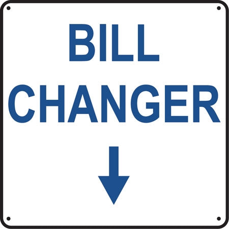 "Aluminum Sign- ""Bill Changer"" (Down Arrow)"