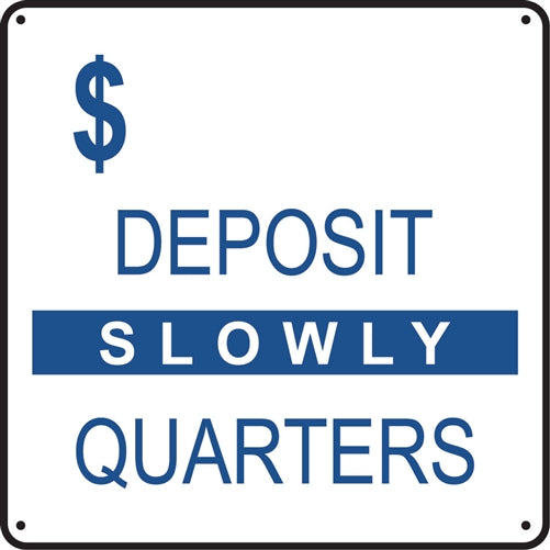 "Aluminum Sign- ""Deposit Quarters"""