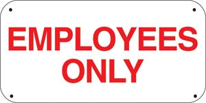 "EMPLOYEES ONLY- 16""w x 8""h Aluminum Sign"