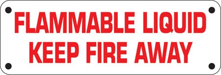 "Aluminum Sign- ""Flammable Liquid Keep Fire Away"""