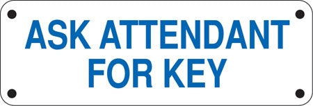 "Aluminum Restroom Sign- ""Ask Attendant For Key"""