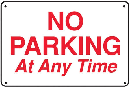"Aluminum Sign- ""No Parking At Any Time"""