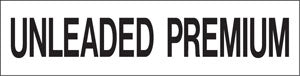 "Pump Decal- Black on White, ""Unleaded Premium"""