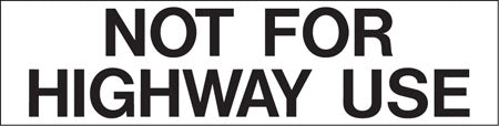 "Pump Decal- Black on White, ""Not For Highway Use"""