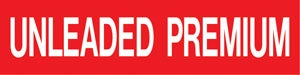 "Pump Decal- White on Red, ""Unleaded Premium"""