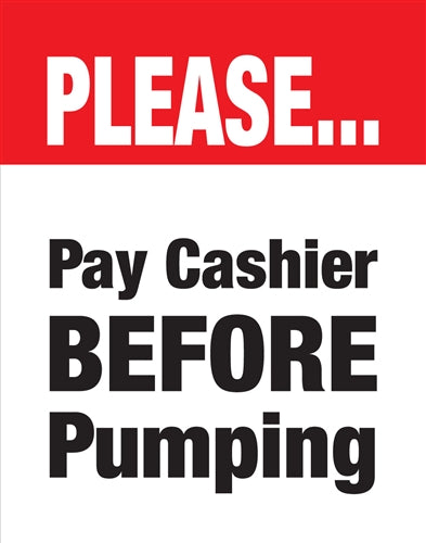 "PLEASE Pay Cashier Before Pumping- 22""w x 28""h"