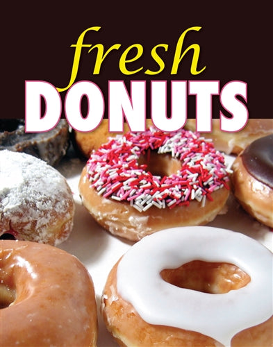 Fresh Donuts! 22 x 28 poster insert advertises your bakery