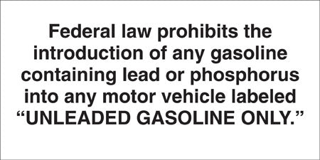 Federal Law Prohibits... Unleaded Gasoline Only