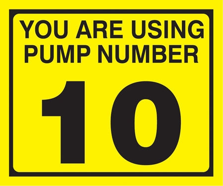 "Pump Decal- Black on Yellow, ""You are using Pump Number 10"""