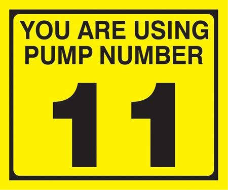 "Pump Decal- Black on Yellow, ""You are using Pump Number 11"""