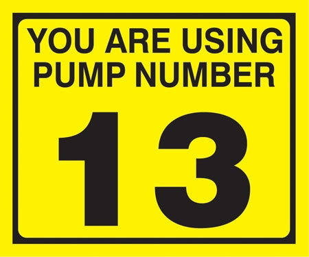 "Pump Decal- Black on Yellow, ""You are using Pump Number 13"""