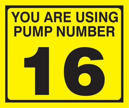 "Pump Decal- Black on Yellow, ""You are using Pump Number 16"""