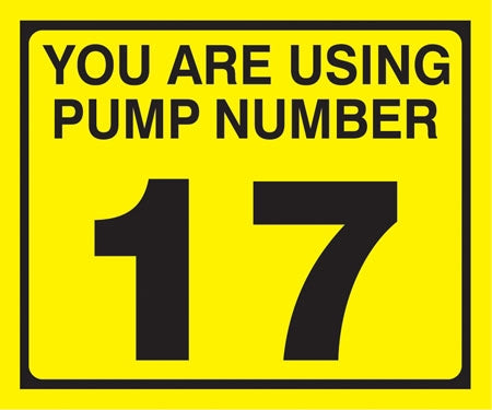 "Pump Decal- Black on Yellow, ""You are using Pump Number 17"""