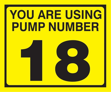 "Pump Decal- Black on Yellow, ""You are using Pump Number 18"""