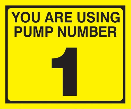 "Pump Decal- Black on Yellow, ""You are using Pump Number 1"""