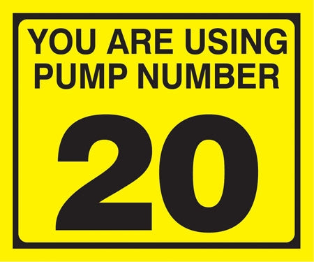 "Pump Decal- Black on Yellow, ""You are using Pump Number 20"""