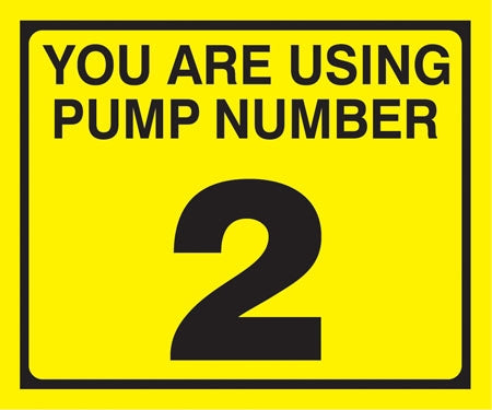 "Pump Decal- Black on Yellow, ""You are using Pump Number 2"""